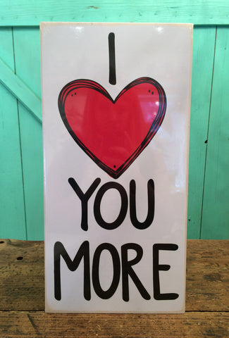 I Heart You More Sign