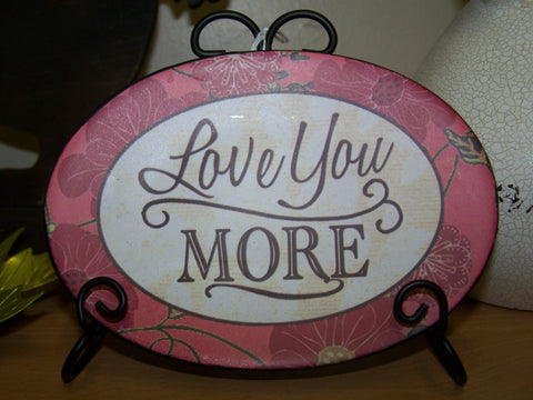 Love You More Plate w/Stand