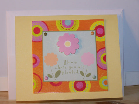 "Any Occasion Card - ""bloom where you are planted"""