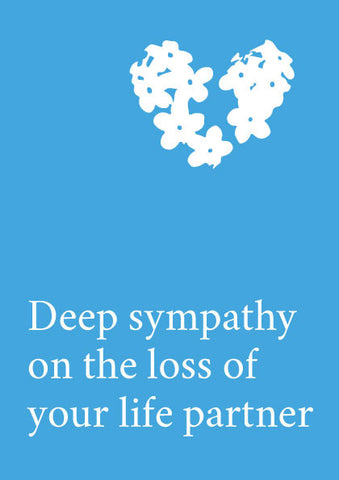 Deep sympathy on the loss of your life partner