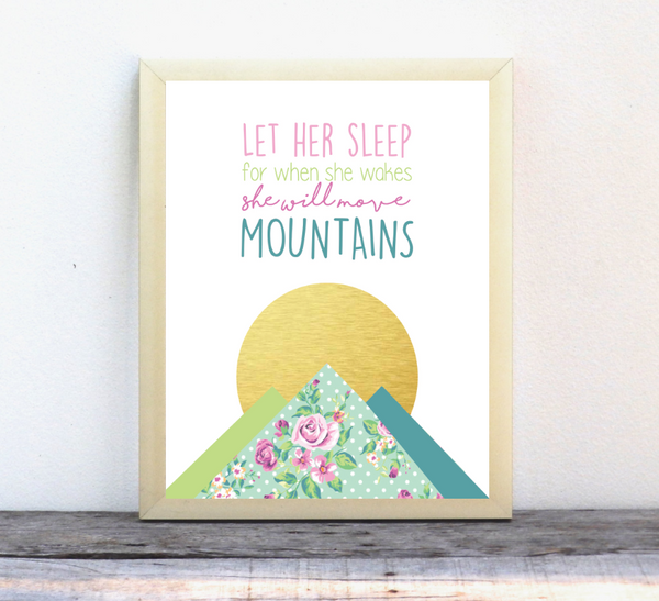 Let Her Sleep As For When She Wakes She Will Move Mountains - Green