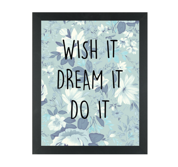 Print or Canvas, Wish It, Dream It, Do It, Inspirational Art