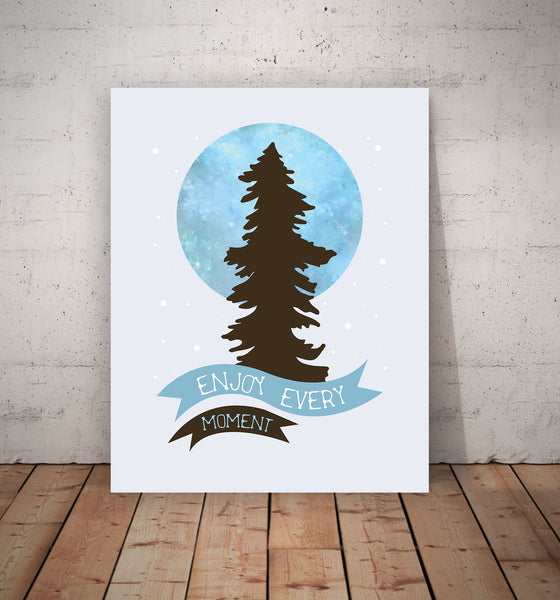Print or Canvas, Enjoy Every Moment - Tree