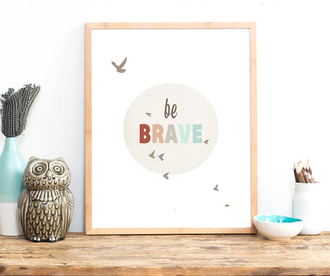 Be Brave Print Wall Art