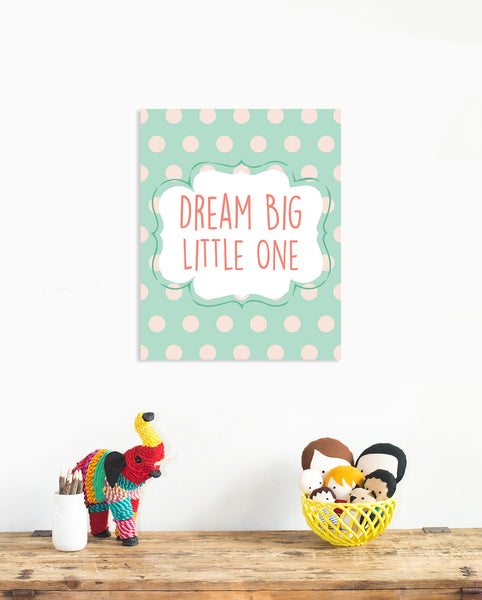 Dream Big Little One Nursery Decor Print, Baby's Room decor