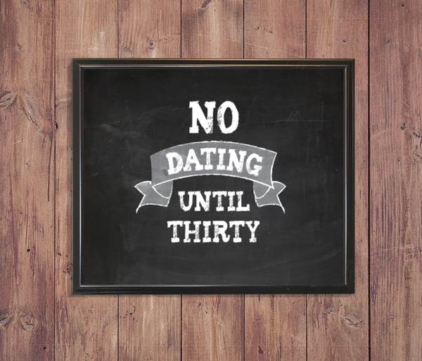 No Dating Until Thirty One, Canvas or Print
