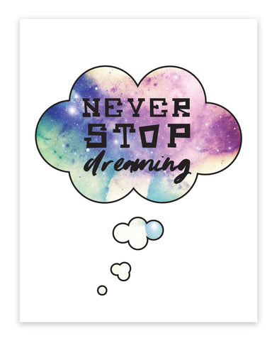 Print or Canvas, Never Stop Dreaming
