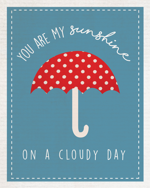You Are My Sunshine On A Cloudy Day Blue Wall Art Print Baby Decor, Nursery Wall Art