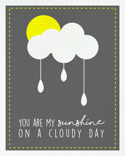 You Are My Sunshine On A Cloudy Day Print Baby Nursery Art, Baby Decor, Gender Neutral