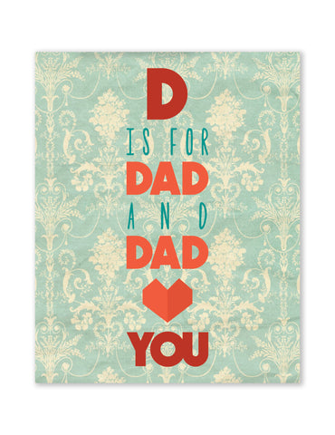 Valentine's Gift for Dad, D Is For Dad And Dad Loves You in Green, Canvas or Print