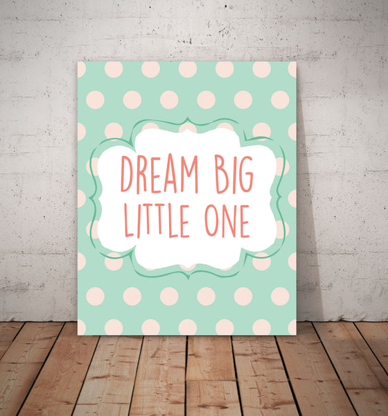 Canvas or Print, Dream Big Little One - Polka Dots