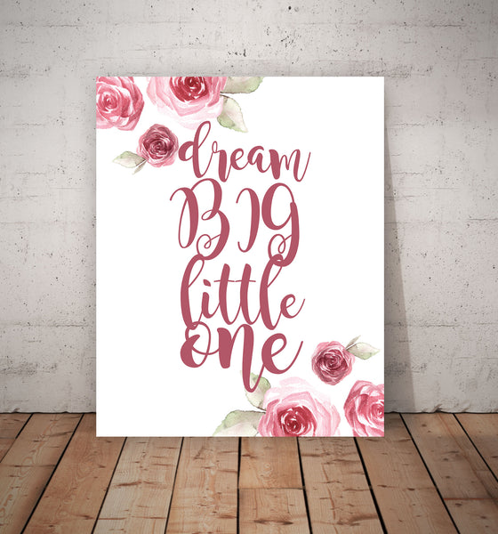 Dream Big Little One Flowers in Pink, Canvas or Print, Quote Artwork, Watercolor