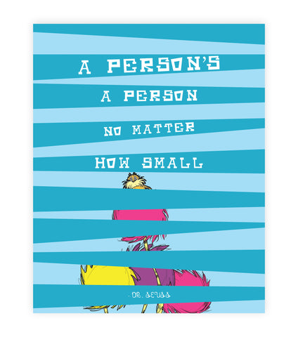 Print or Canvas, Dr Seuss,  The Lorax - A Person's A Person No Matter How Small