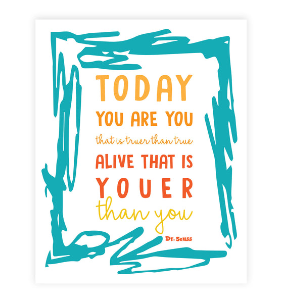 Print or Canvas, Dr Seuss, Today You Are You That Is Truer Than True - Frame