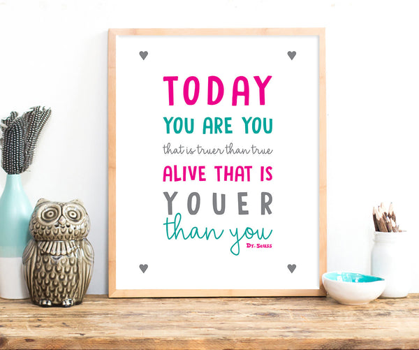 Print or Canvas, Dr Seuss, Today You Are You That Is Truer Than True - Hearts