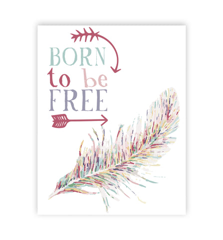 Print or Canvas, Born To Be Free + Feather