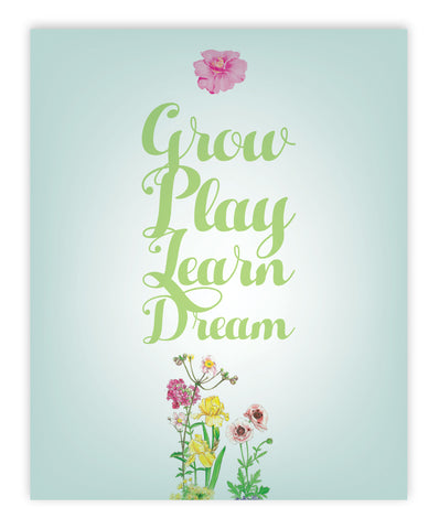Print or Canvas, Grow + Play + Learn + Dream