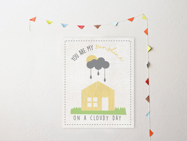 You Are My Sunshine On A Cloudy Day Little House, Canvas or Print, Inspirational Wall Decor