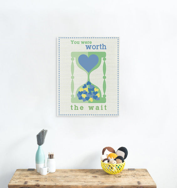 You Were Worth The Wait, Canvas or Print, Baby Nursery Decor, Playroom, Nursery Wall Art