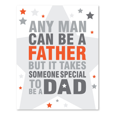 Canvas or Print, Any man can be a father,  Father's Day Gift