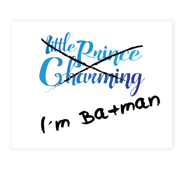 I'm Batman, Not Prince Charming, Canvas or Print, Superhero, Funny Art