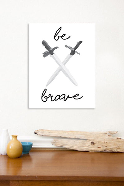 Be Brave + 2 Swords, Canvas or Print