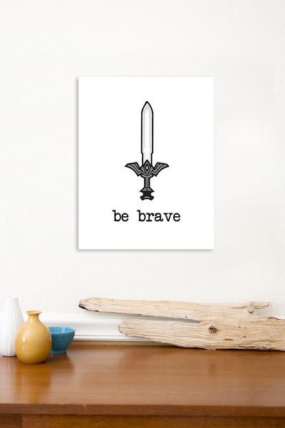 Canvas or Print, Be Brave + Sword, Inspirational Art