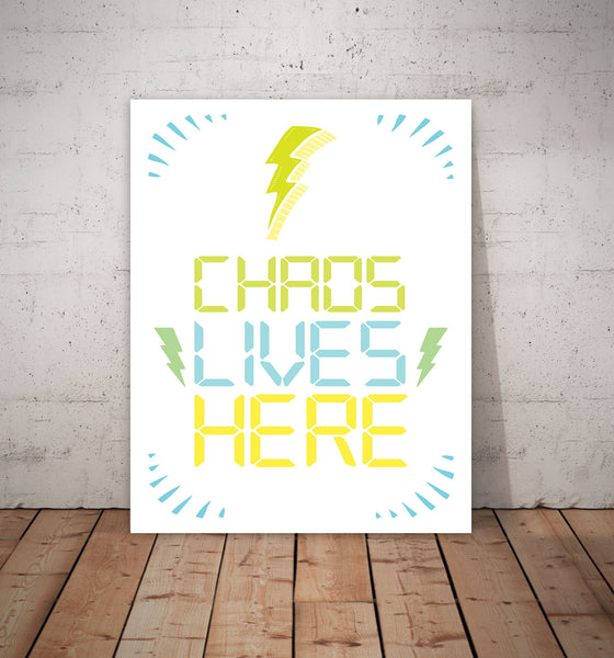 Chaos Lives Here, Digital Text, Canvas or Print