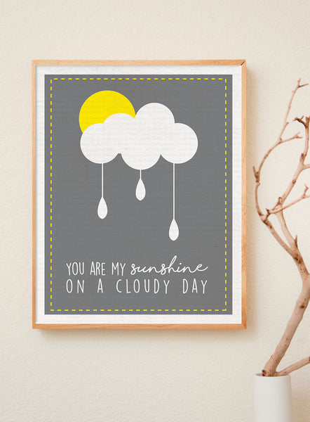 Print or Canvas, You Are My Sunshine On A Cloudy Day