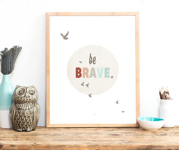 Be Brave Inspirational Art Print, Nursery Art, Nursery Wall Art, Kid's Art