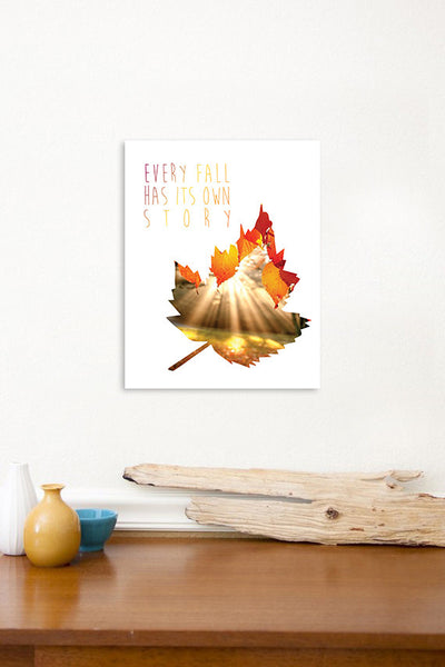 Print or Canvas, Every Fall Has It's Own Story