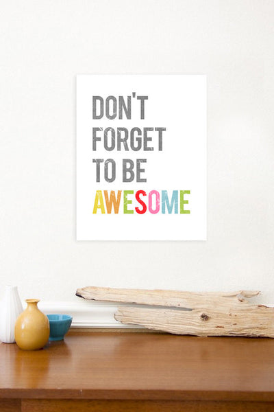 Don't Forget To Be Awesome, Canvas or Print, Inspirational, Playroom Decor