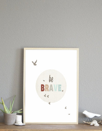 Wall Art Be Brave Print