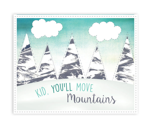 Kid, You'll Move Mountains Nursery Wall Art Kid's Room, Gender Neutral Decor