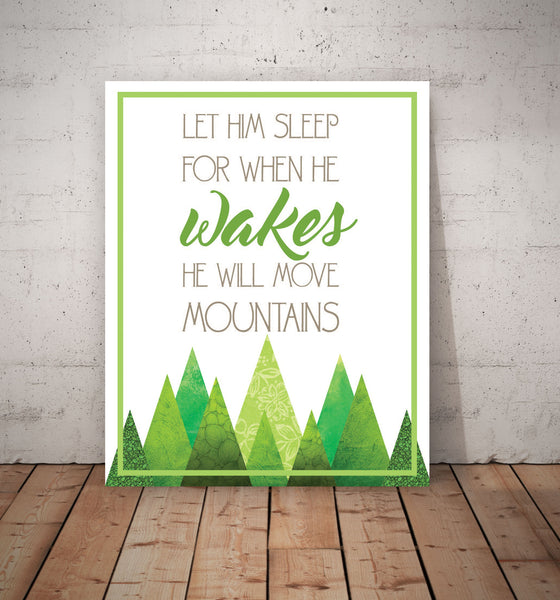 Let Him Sleep For When He Wakes He Will Move Mountains, Print or Canvas