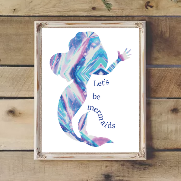 Print or Canvas, Let's Be Mermaids - Mermaid Silhouette