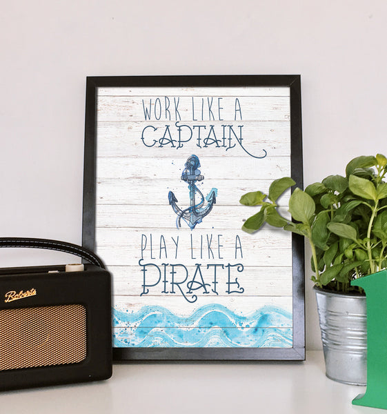 Canvas or Print, Work Like A Captain, Play Like  A Pirate