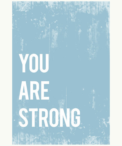 You Are Strong Print