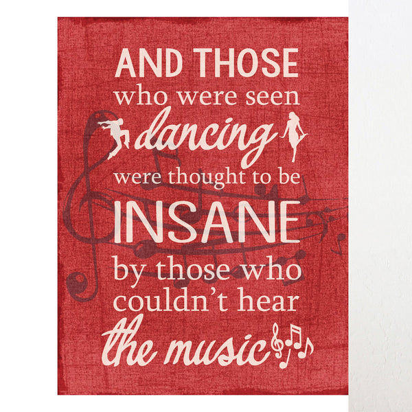 And those who were seen dancing were thought, Print or Canvas, Quote Decor