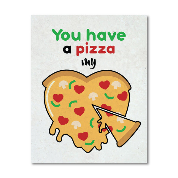 Print or Canvas, You have a pizza of my heart