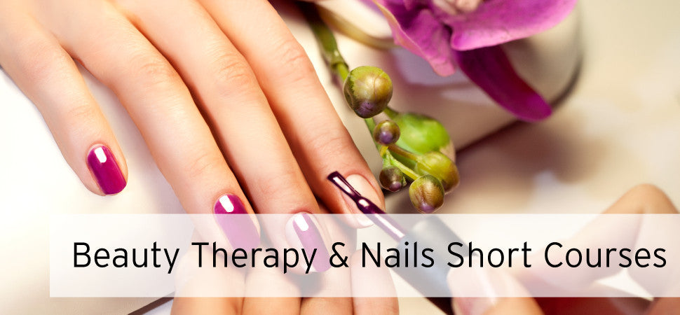 Beauty Therapy and Nails Short Courses