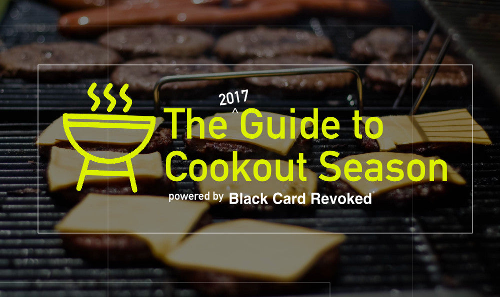 The 2017 Guide to Cookout Season