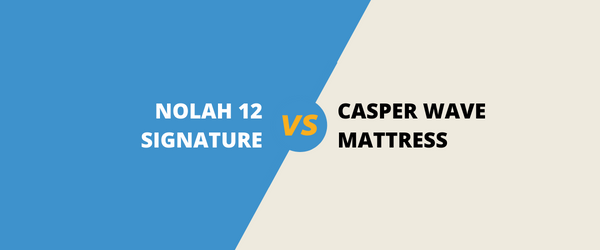The Nolah Signature 12 Vs Casper Wave Mattress