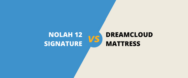 The Nolah Signature 12 Vs DreamCloud Mattress