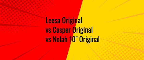 Leesa Vs Casper Vs Nolah Mattress - Full Comparison