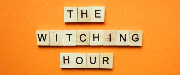 Complete Guide to Understanding the Witching Hour