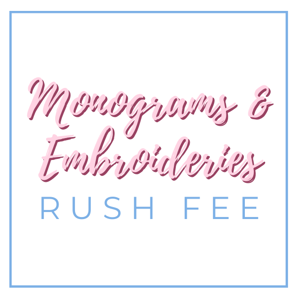RUSH FEE for Monograms and Embroideries