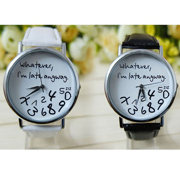 Whatever I am Late Anyway Letter Pattern Leather Women Watches - Ashlays - 1