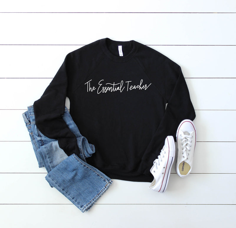 The Essential Teacher Sweatshirt