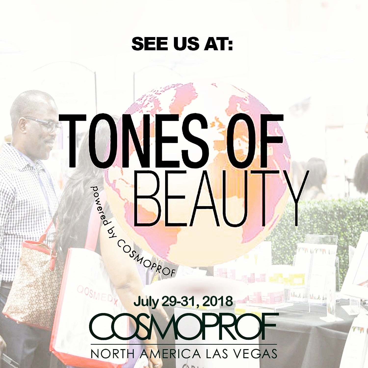 Cosmoprof/Tones Of Beauty July 29-31, 2018